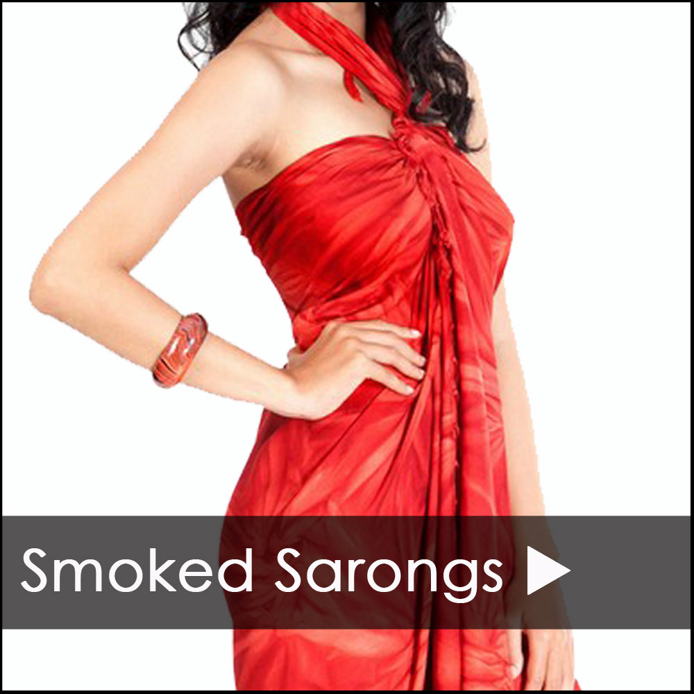 SMOKED SARONGS