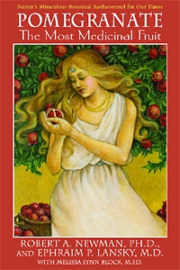 Pomegranate: The Most Medicinal Fruit by Robert Newman P.H.D. & Ephraim Lansky M.D.