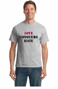 Love Conquers Hate - T-shirt