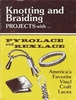 Knotting & Braiding Projects With Pyrolace & Rexlace 1985