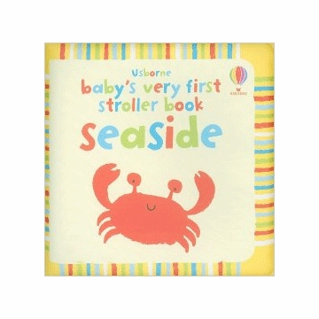 Baby's First Stroller Book Seaside (Fiona Watt)