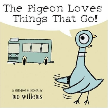 The Pigeon Loves Things That Go (Mo Willems)
