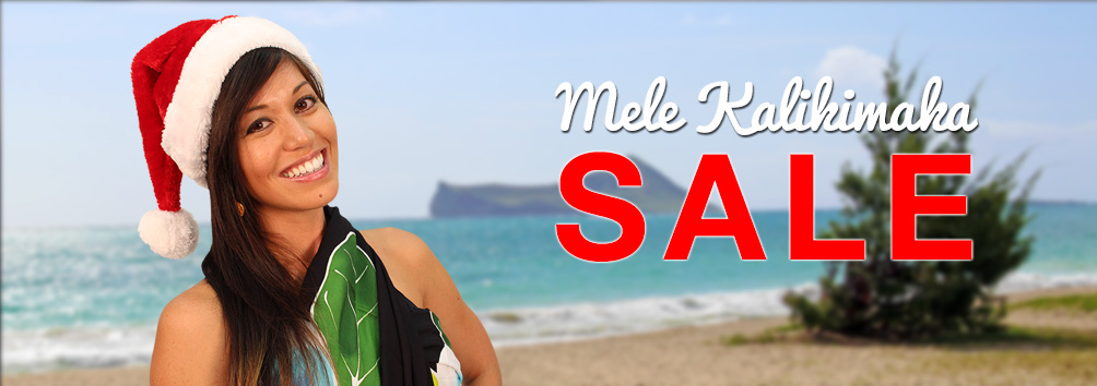 Mele Kalikimaka Sale on Hawaiian shirts and dresses