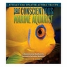 The Conscientious Marine Aquarist 2nd Edition