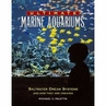 Ultimate Marine Aquariums by Mike Paletta