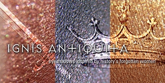 IGNIS ANTIQUITA multichromatic eyeshadows inspired by history's forgotten women - vegan/cruelty free