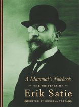 A Mammal�s Notebook: The Writings of Erik Satie