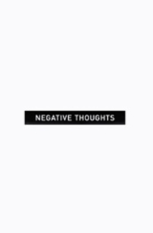 Aa Bronson: Negative Thoughts