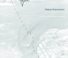 Abbas Kiarostami: Images, Still and Moving