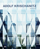 Adolf Krischanitz: Architect