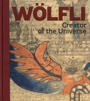 Adolf W�lfli: Creator of the Universe