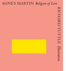 Agnes Martin & Richard Tuttle: Religion of Love