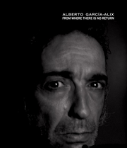 Alberto Garc�a-Alix: From Where There Is No Return