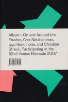 Album: On and Around, The Work of Urs Fischer, Yves Netzhammer, Ugo Rondinone, and Christine Streuli