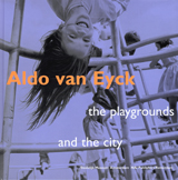 Aldo Van Eyck: Designing For Children, Playgrounds