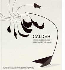 Alexander Calder: Discipline of the Dance