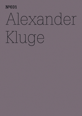 Alexander Kluge: He Has the Heartless Eyes of One Loved above All Else