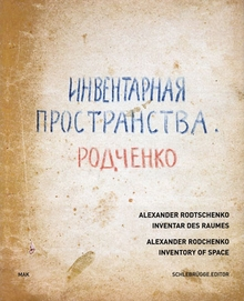 Alexander Rodchenko: Inventory of Space