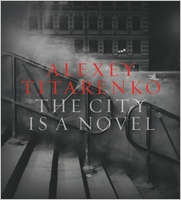 Alexey Titarenko: The City Is a Novel
