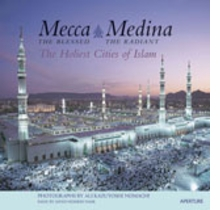 Ali K. Nomachi: Mecca The Blessed, Medina The Radiant