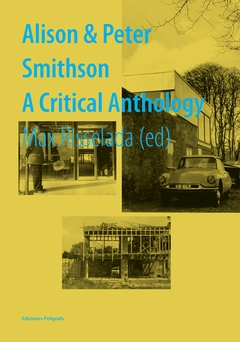 Alison & Peter Smithson: A Critical Anthology