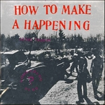 Allan Kaprow: How to Make a Happening