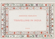 Amanda Harlech: Travelling in India