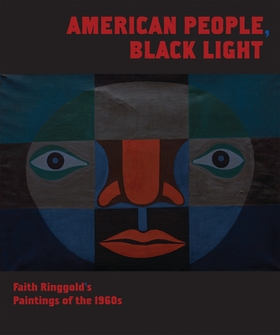 American People, Black Light: Faith Ringgold's Paintings of the 1960s