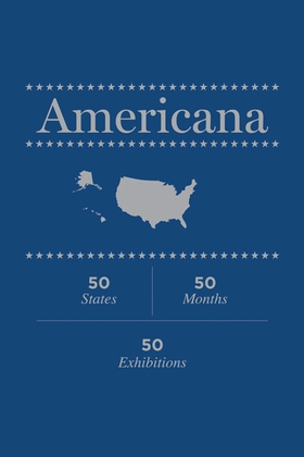 Americana: 50 States, 50 Months, 50 Exhibitions