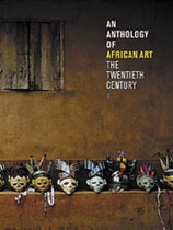 An Anthology Of African Art: The Twentieth Century