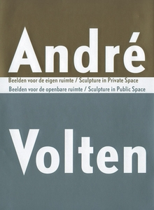 Andre Volten: Sculpture in Public Space-Sculpture in Private Space