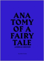 Andreas Greiner: Anatomy of a Fairy Tale