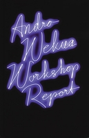 Andro Wekua: Workshop Report