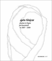 Angela Glajcar: Works in Paper & Plastic 2007-2009