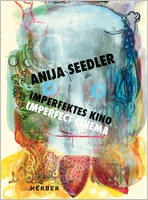 Anija Seedler: Imperfect Cinema