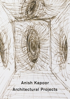 Anish Kapoor: Architectural Projects
