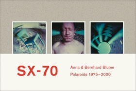 Anna & Bernhard Blume: Polaroid-Collages 1975-2000