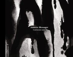 Annette Messager: Continents Noirs