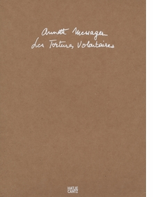 Annette Messager: Voluntary Tortures
