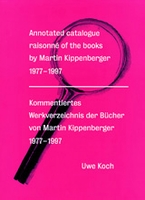 Annotated Catalogue Raisonn� Of The Books By Martin Kippenberger 1977-1997