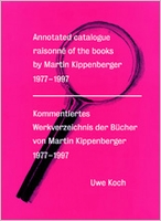 Annotated Catalogue Raisonné Of The Books By Martin Kippenberger 1977-1997