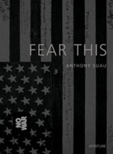 Anthony Suau: Fear This