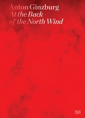 Anton Ginzburg: At the Back of the North Wind