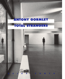 Antony Gormley: Total Strangers