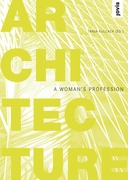 Architecture: A Woman�s Profession