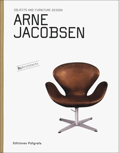 Arne Jacobsen: Objects and Furniture Design
