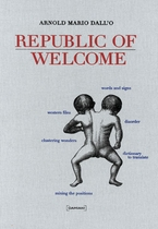 Arnold Mario Dall�: Republic of Welcome