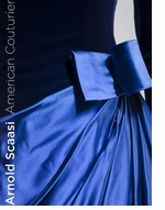Arnold Scaasi: American Couturier