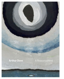 Arthur Dove: A Reassessment