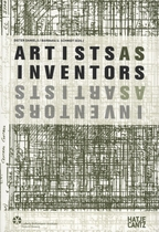 Artists as Inventors-Inventors as Artists